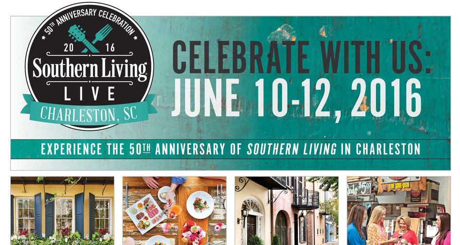 Experience the 50th Anniversary of Southern Living in Charleston!