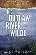 The Outlaw River Wilde, Walters