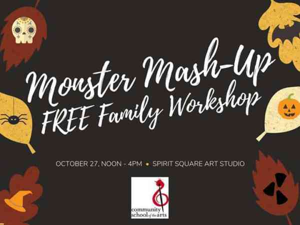 Monster Mash Up Free Family Workshop With Community School Of The Arts Charlotte On The Cheap