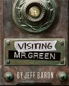 Visiting Mr. Green