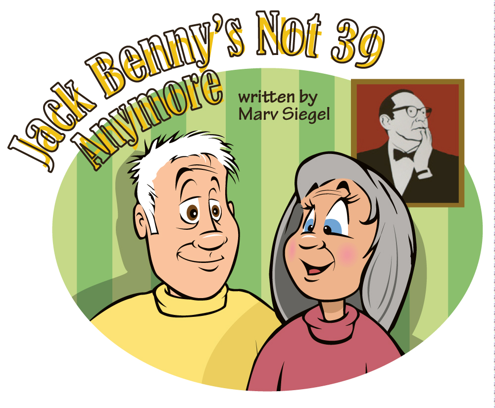 HOME ABOUT GET THERE TICKETS Jack Benny's Not 39 Anymore