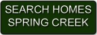 button to search homes for sale in Spring Creek