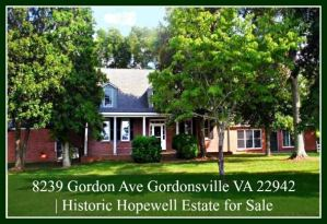 Price Reduced! 8239 Gordon Ave Gordonsville VA 22942 | Historic Hopewell Estate for Sale