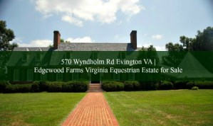 570 Wyndholm Rd Evington VA | Edgewood Farms Virginia Equestrian Estate for Sale