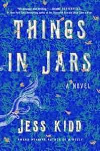 Things in Jars by Jess Kidd