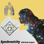 Embracing Synchronicity with Noah Lampert ~ Chasing Bodhi – Episode #3