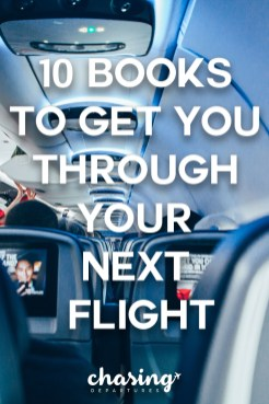 10 Books to Get You Through Your Next Flight | Chasing Departures