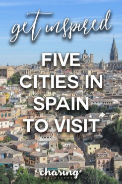 5 Cities in Spain I Would Love to Revisit | Chasing Departures