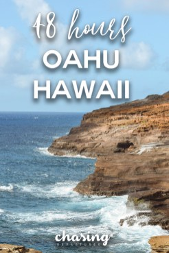 What Can Do with 48 Hours on Oahu | Chasing Departures