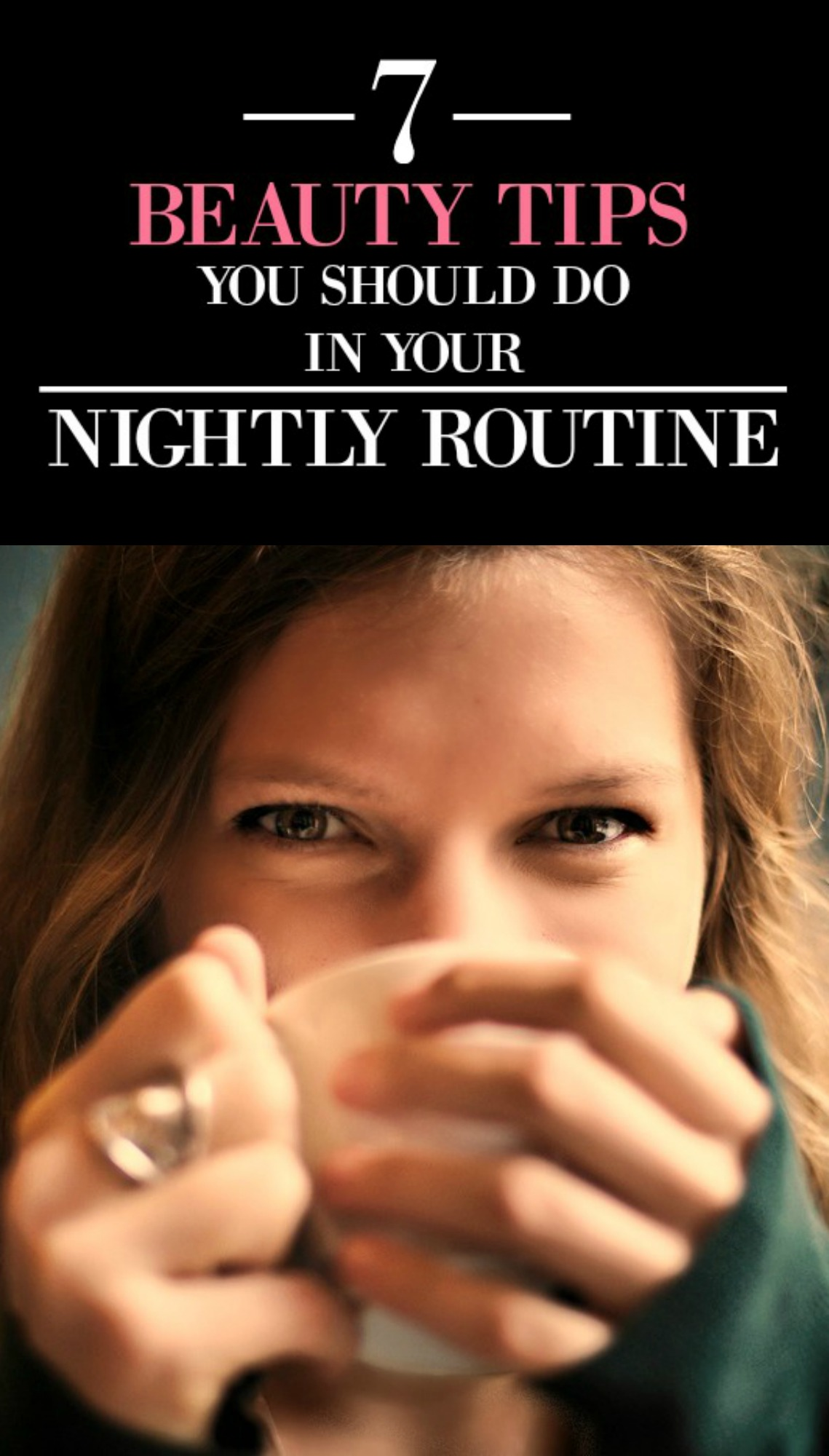 7 beauty tips you should do in your nightly routine
