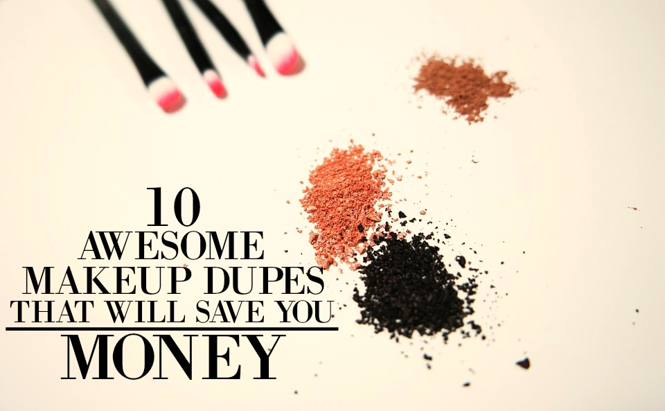 10 Makeup Dupe Hacks That Will Save You a Lot of Money