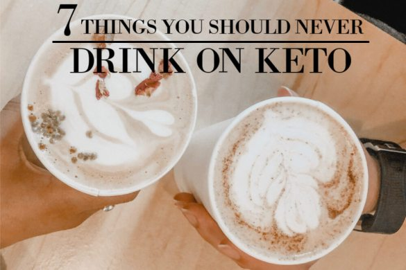 7 Things You Should Never Drink on the Keto Diet