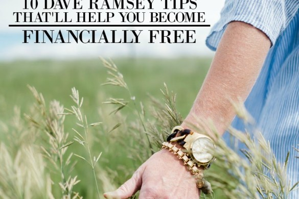 10 Dave Ramsey Tips To Become Financially Free