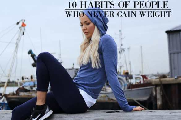 10 Habits of People Who Never Gain Weight
