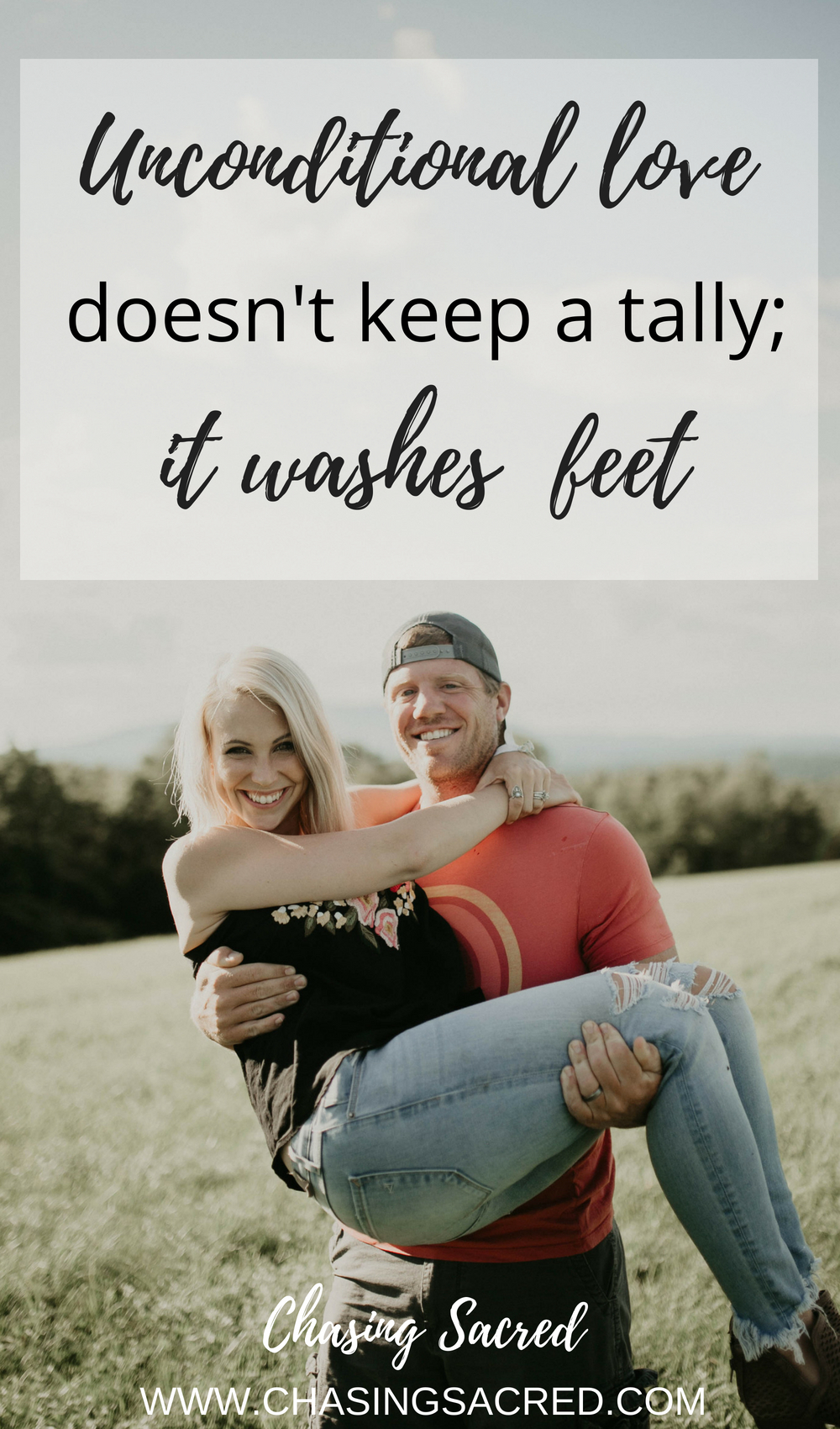 Unconditional love doesn't keep a talley; it washes feet. | Chasing Sacred