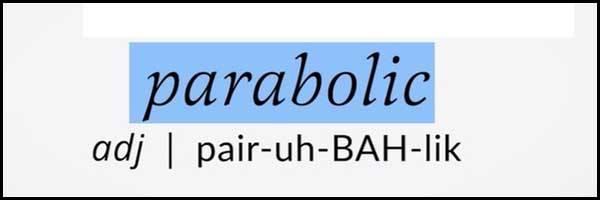 Learn English word Parabolic pronunciation chatsifieds