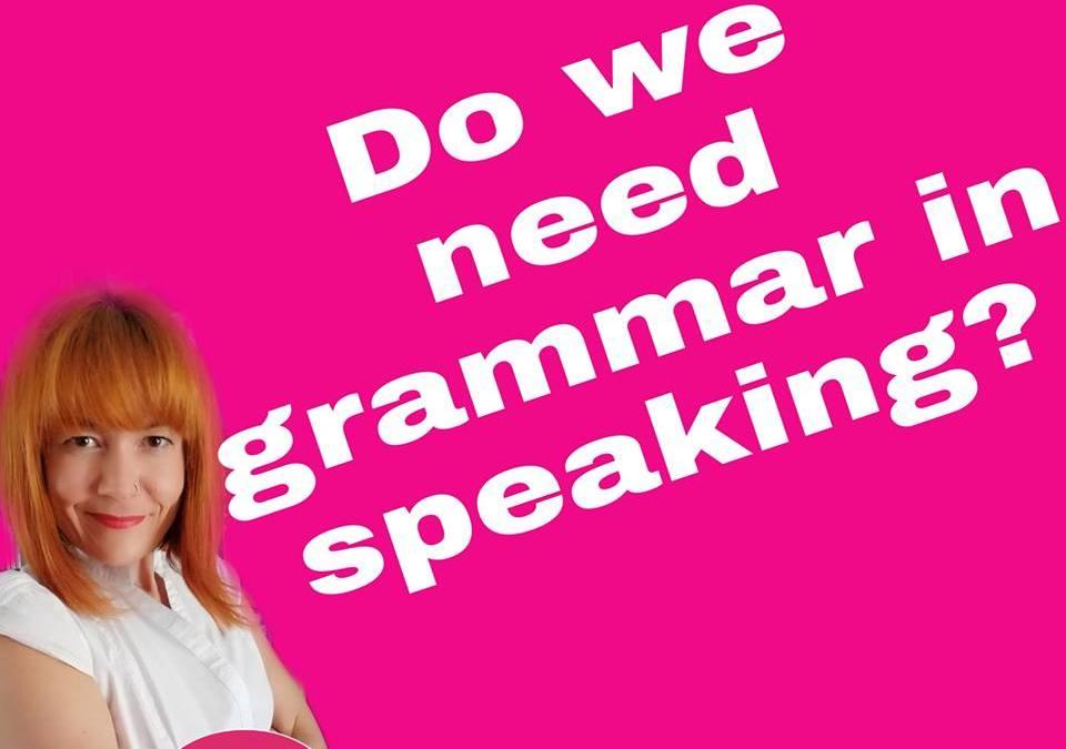 Do we need English grammar in speaking?   English Time Ask Elo