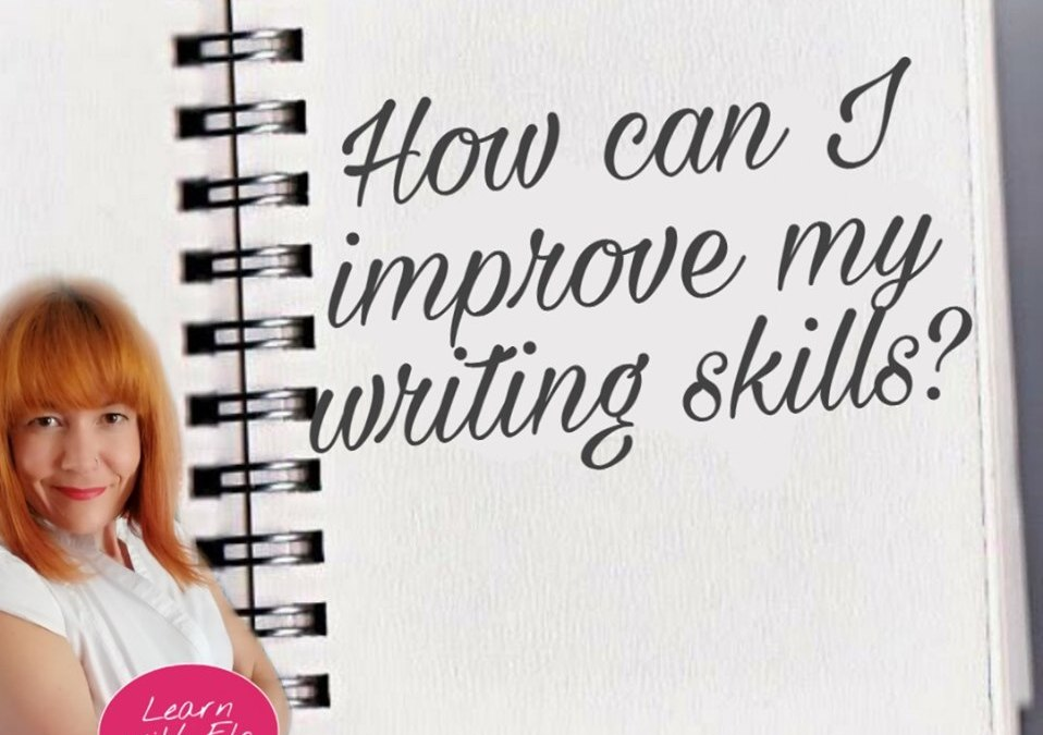 How can I improve my English writing skills? | English Time Ask Elo