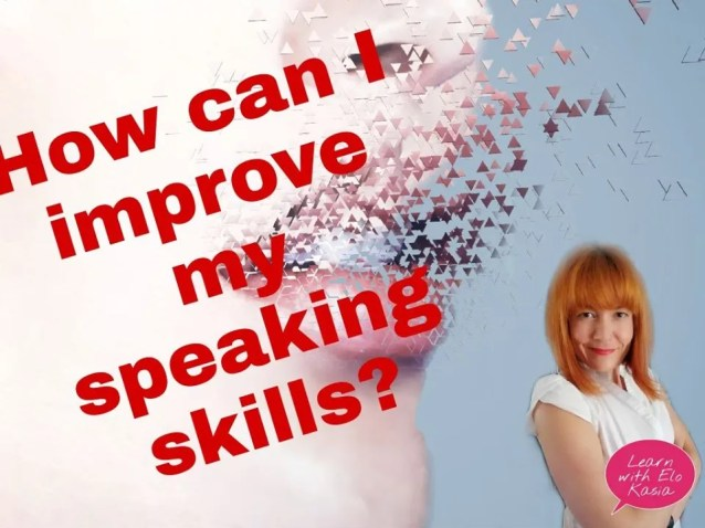 How can i improve my english speaking skills