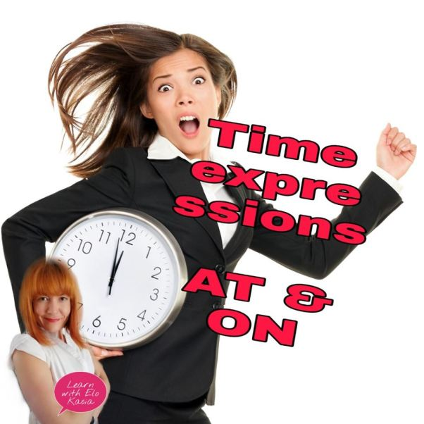 Using correct time prepositions AT and ON