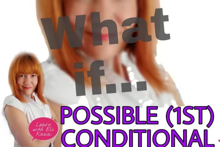 How do we use the 1st conditional (possible conditional)? | English Grammar