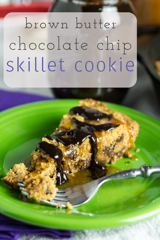 My brown butter chocolate chip skillet cookie tastes like heaven! It's perfect served with salted whiskey caramel and thick hot fudge sauce! | @chattavore