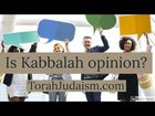 Is Kabbalah only Opinion?
