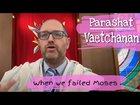 Parshat Vaetchanan When We Failed Moses| Vaetchanan