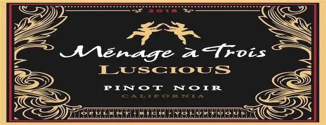 Ménage à Trois Luscious Pinot Noir 2017