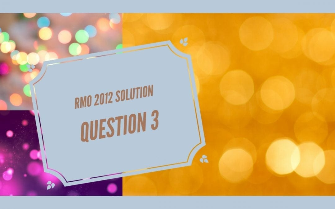 RMO 2012 solution to Question No. 3