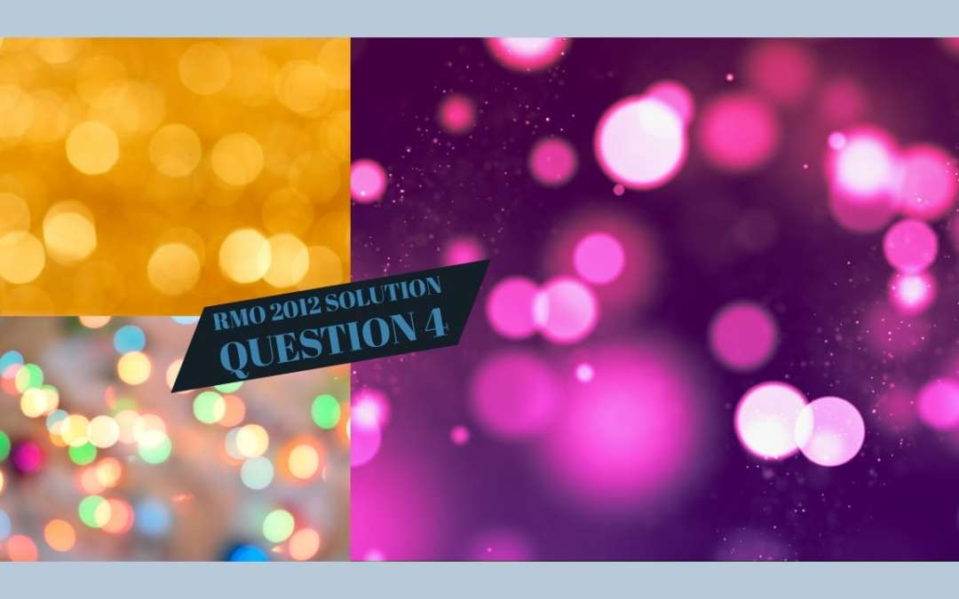 RMO 2012 solution to Question No. 4
