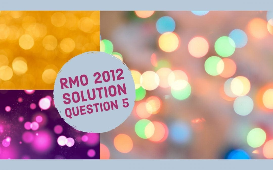 RMO 2012 solution to Question No. 5