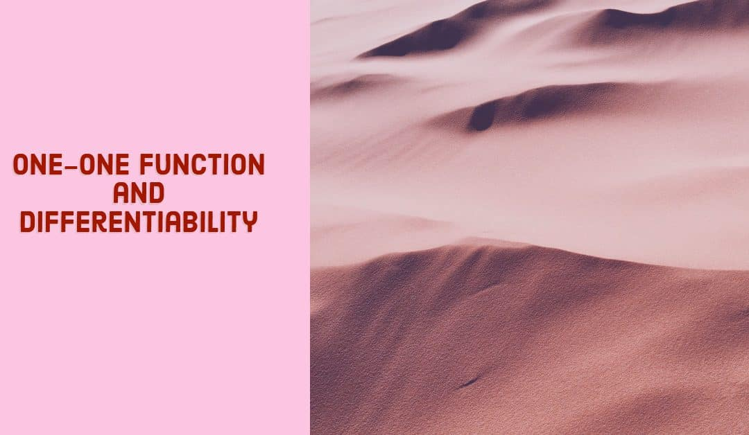 One-One function and differentiability