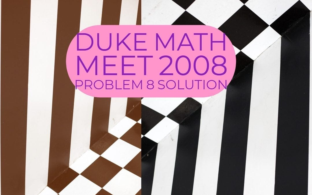 Duke Math Meet 2008 Problem 8 Solution (Individual Round)