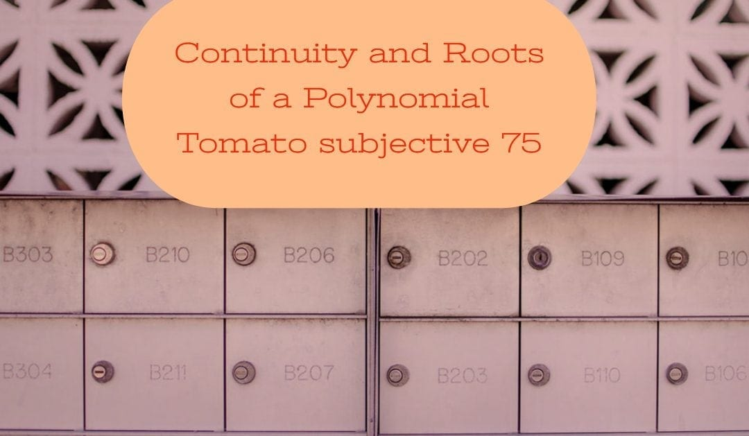 Test of Mathematics Solution Subjective 75 – Continuity and Roots of a Polynomial