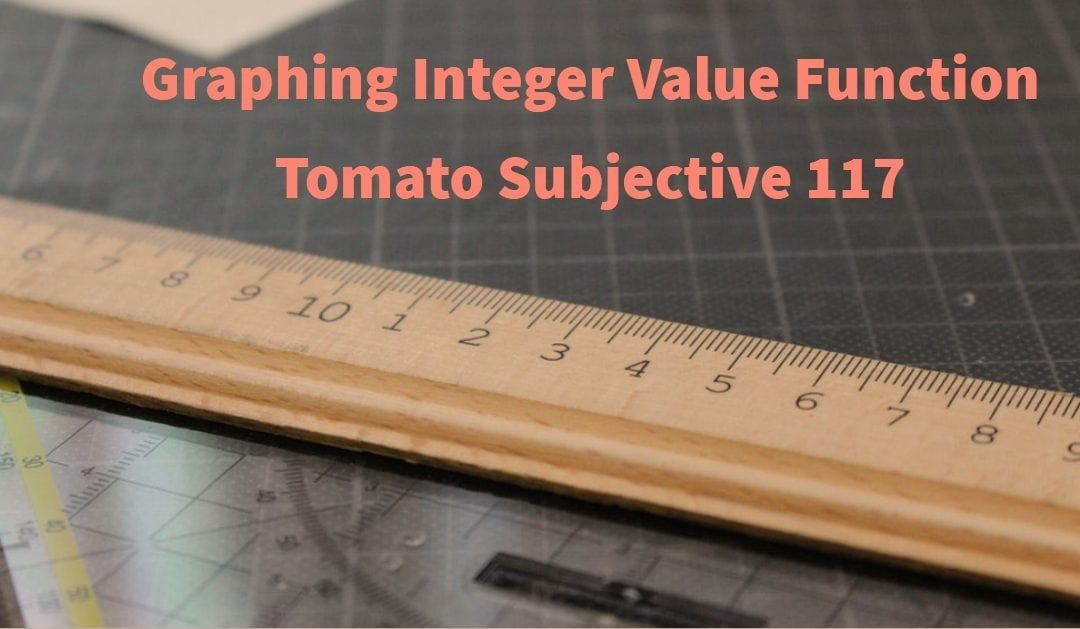 Graphing integer value function (Tomato Subjective 117)