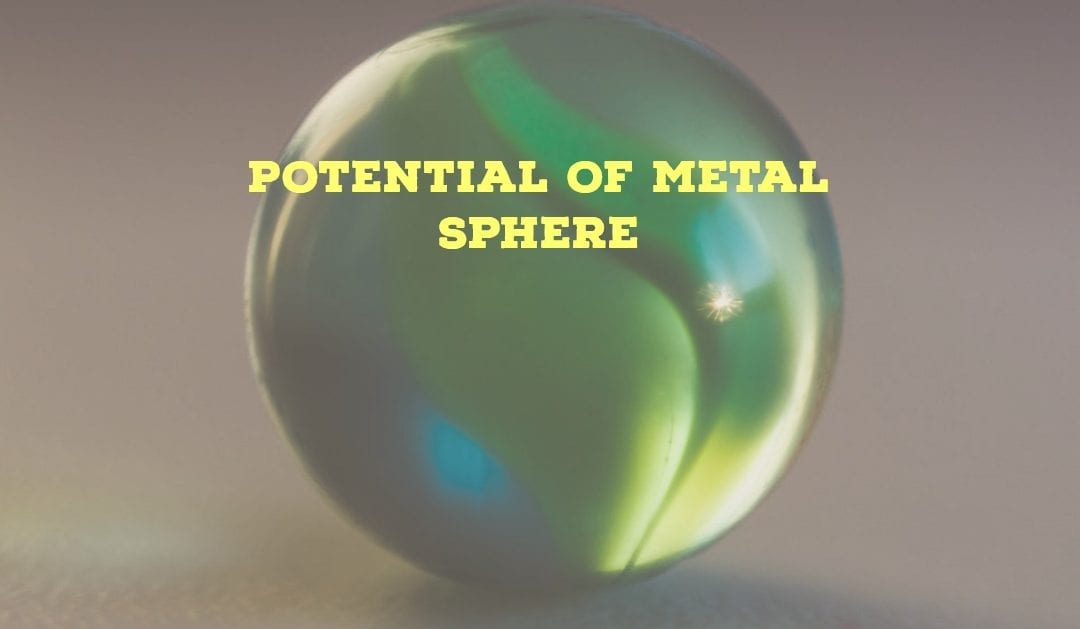 Potential of Metal Sphere