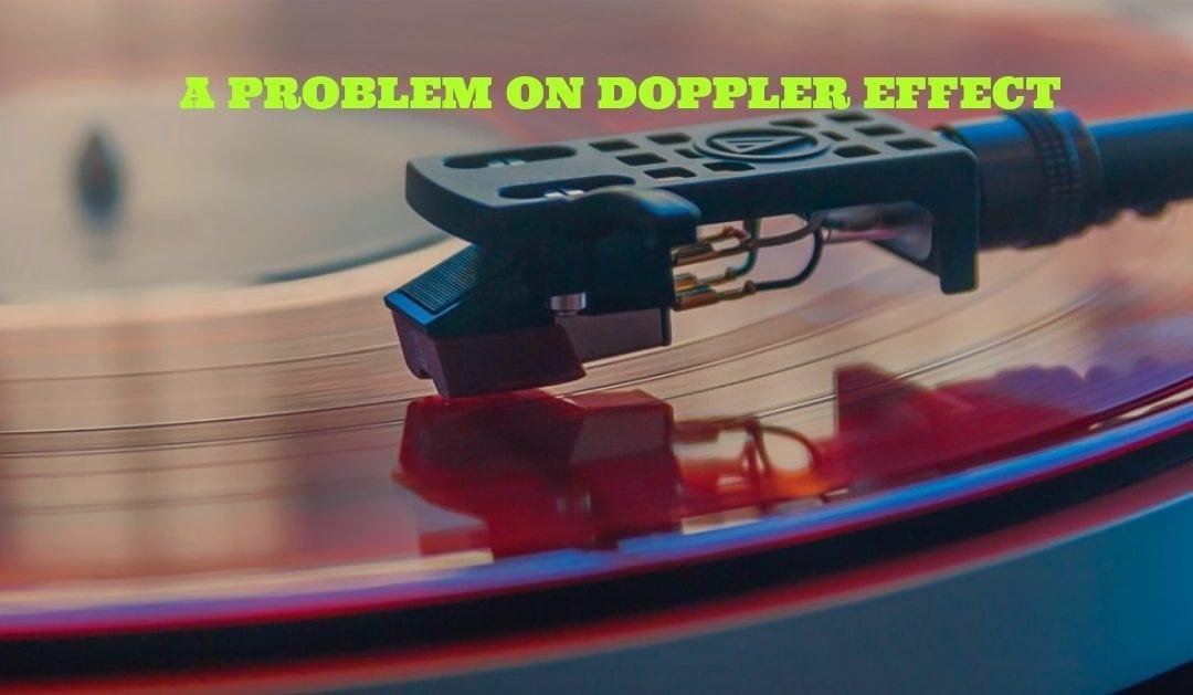 A Problem on Doppler Effect
