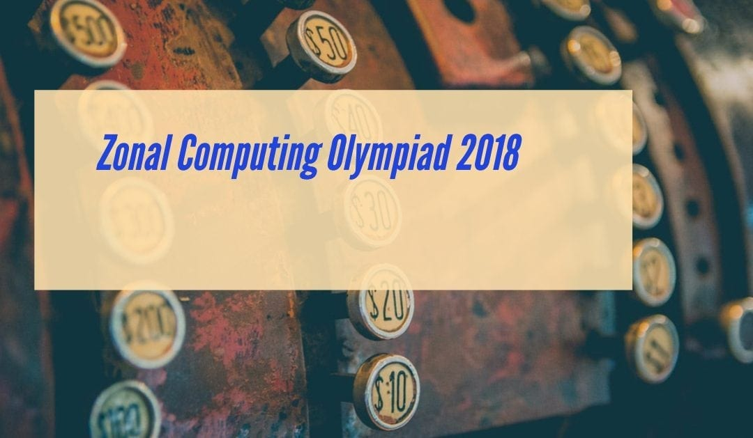 Zonal Computing Olympiad 2018 Questions.