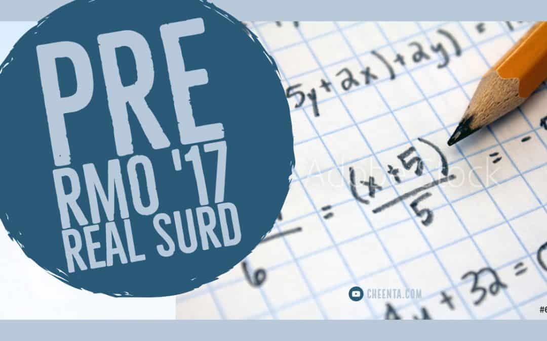 Real Surds – Problem 2 Pre RMO 2017