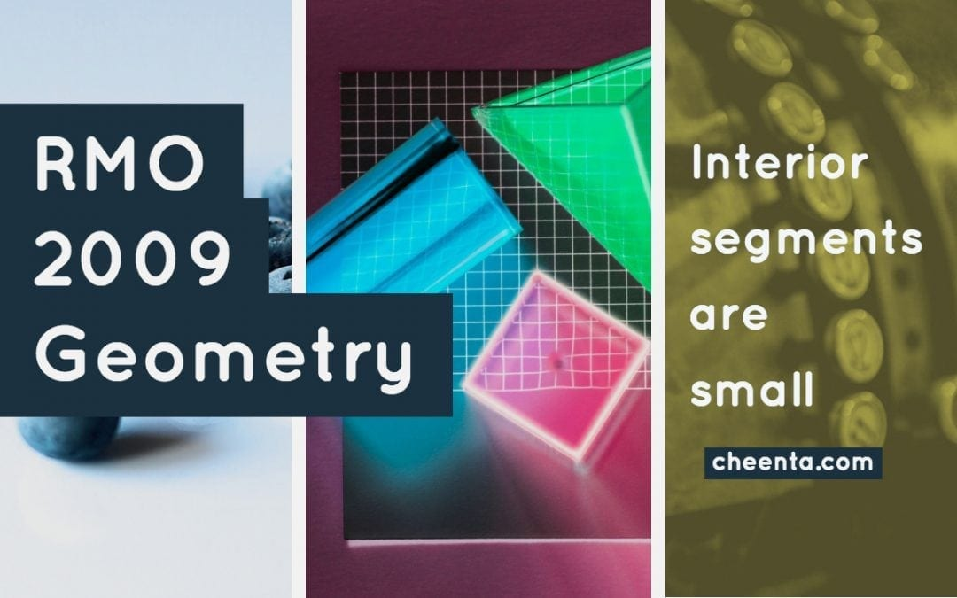 Interior Segment is small – RMO 2009 Geometry