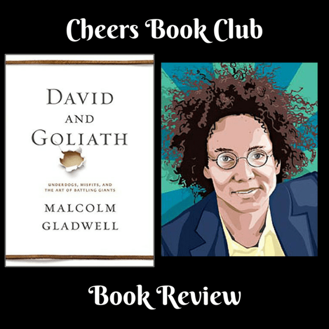 Cheers Book Club post - Cheers Book Club ….. David and Goliath: Underdogs, Misfits, and the Art of Battling Giants