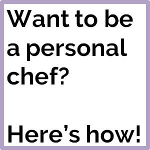 How to Be a Personal Chef