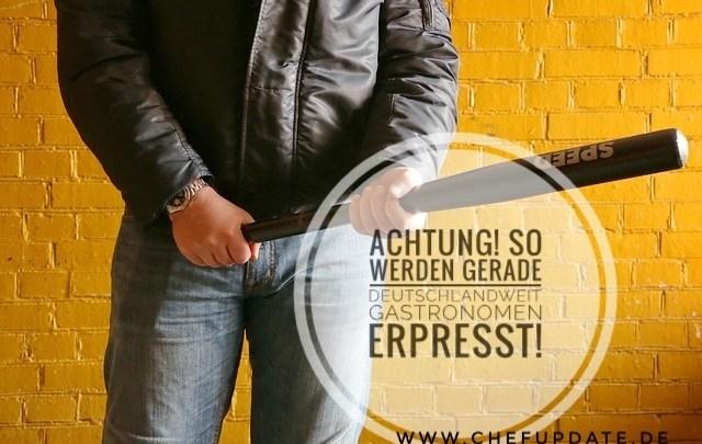 ACHTUNG!!! So werden gerade deutschlandweit Gastronomen erpresst!