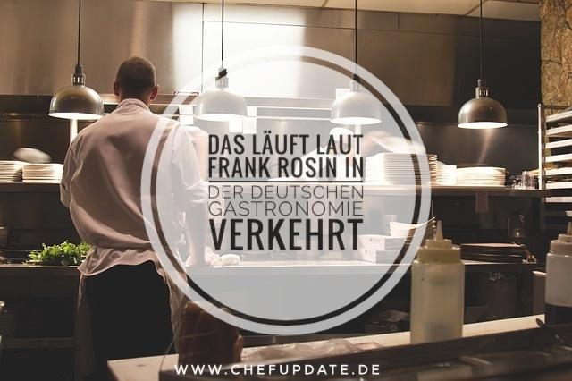 Das läuft laut Frank Rosin in deutschen Gastronomien verkehrt!