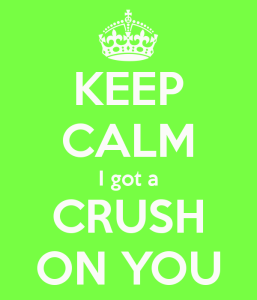 keep-calm-i-got-a-crush-on-you