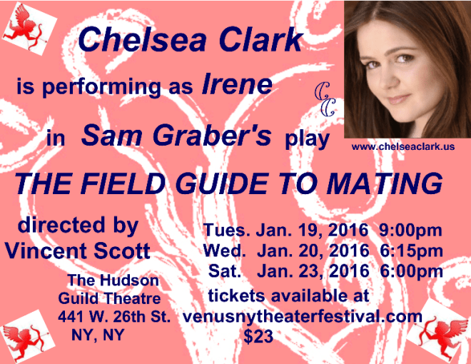 Chelsea Clark performs at the Hudson Guild Theatre in Sam Graber's play, THE FIELD GUIDE TO MATING. Directed by Vincent Scott. Jan. 19, 20& 23, 2016