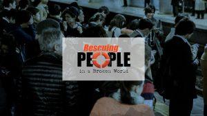 Rescuing People in a Broken World