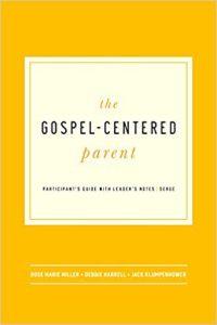 Gospel Centered Parent
