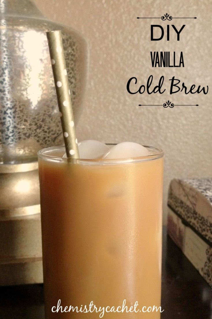 DIY Vanilla Cold Brew. Easy, delicious, and affordable! Chemistrycachet.com